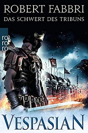 Vespasian Bd. 1: Das Schwert des Tribuns Histo